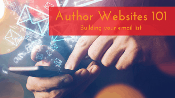 Author Website 101: Email List-Building for More Engaged Readers